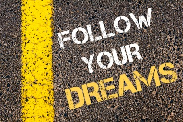 FOLLOW YOUR DREAMS motivational quote.